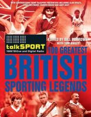 talkSPORT - TalkSport 100 Greatest British Sporting Legends - 9780857200938 - V9780857200938