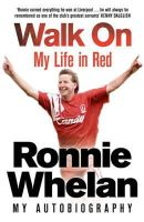 Whelan, Ronnie - Walk on: My Life in Red - 9780857206206 - 9780857206206