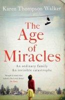 Thompson Walker, Karen - The Age of Miracles - 9780857207258 - KRA0012648
