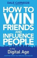 Dale Carnegie Training - How to Win Friends and Influence People in the Digital Age - 9780857207289 - V9780857207289