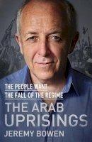 Jeremy Bowen - Arab Uprisings - 9780857208842 - 9780857208842