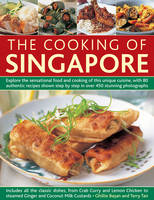 Basan, Ghillie, Tan, Terry - The Cooking of Singapore: Explore The Sensational Food And Cooking Of This Unique Cuisine, With 80 Authentic Recipes Shown Step By Step In Over 450 Stunning Photographs - 9780857233394 - V9780857233394
