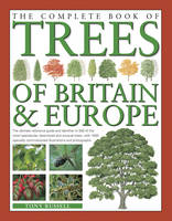Russell, Tony - The Complete Book of Trees of Britain & Europe: The Ultimate Reference Guide And Identifier To 550 Of The Most Specatacular, Best-Loved And Unusual ... Commissioned Illustrations A - 9780857236463 - V9780857236463
