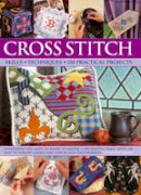Wood, Dorothy - Cross Stitch: Skills, Techniques, 150 Practical Projects - 9780857238054 - V9780857238054