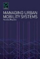Macario, Rosario - Managing Urban Mobility Systems - 9780857246110 - V9780857246110