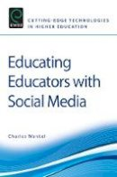 Charles Wankel - Educating Educators with Social Media - 9780857246493 - V9780857246493
