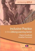 Tummons, Jonathan; Powell, Sharon - Inclusive Practice in the Lifelong Learning Sector - 9780857251022 - V9780857251022