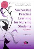 Sharples, Kath - Successful Practice Learning for Nursing Students - 9780857253156 - V9780857253156