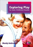 Andrews, Mandy - Exploring Play for Early Childhood Studies - 9780857256850 - V9780857256850