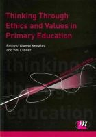 Gianna Knowles, Vini Lander, Sally Hawkins, Carol Hughes, Glenn Stone - Thinking Through Ethics and Values in Primary Education - 9780857257338 - V9780857257338