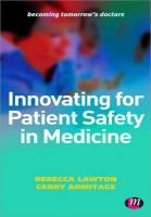 Rebecca Lawton, Gerry Armitage - Innovating for Patient Safety in Medicine - 9780857257659 - V9780857257659