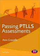 Gravells, Ann - Passing PTLLS Assessments - 9780857257895 - V9780857257895