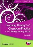 Gould, Jim - Learning Theory and Classroom Practice in the Lifelong Learning Sector (Achieving QTLS Series) - 9780857258175 - V9780857258175