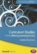 Tummons, Jonathan - Curriculum Studies in the Lifelong Learning Sector - 9780857259158 - V9780857259158