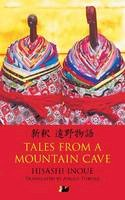 Inoue, Hisashi - Tales from a Mountain Cave: Stories from Japan's Northeast - 9780857281302 - V9780857281302