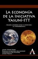 Vogel, Joseph Henry - La economía de la Iniciativa Yasuní-ITT: Cambio climático como si importara la termodinámica (Anthem Environmental Studies) (Spanish Edition) - 9780857284624 - V9780857284624