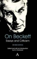 - On Beckett: Essays and Criticism (Anthem Studies in Theatre and Performance) - 9780857286635 - V9780857286635