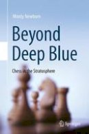 Newborn, Monty - Beyond Deep Blue: Chess in the Stratosphere - 9780857293404 - V9780857293404
