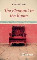 Waxman, Jonathan - The Elephant in the Room: Stories About Cancer Patients and their Doctors - 9780857298942 - V9780857298942