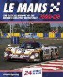 Spurring, Quentin - Le Mans 24 Hours: the Official History of the World's Greatest Motor Race 1980-89 - 9780857331281 - V9780857331281
