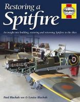 Blackah, Paul - Restoring a Spitfire: An Insight into Building, Restoring and Returning Spitfires to the Skies - 9780857332240 - V9780857332240