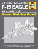 Davies, Steve - McDonnell Douglas/Boeing F-15 Eagle Manual: 1972 onwards (all marks) - 9780857332431 - V9780857332431