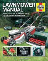 Radam, Brian - Lawnmower Manual: A practical guide to choosing, using and maintaining a lawnmower (Haynes Manuals) - 9780857333087 - V9780857333087