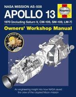 Baker, David - Apollo 13 Manual: An Engineering Insight into How NASA Saved the Crew of the Crippled Moon Mission - 9780857333872 - V9780857333872