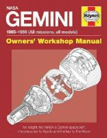 Woods, David - NASA Gemini 1965-1966 (All missions, all models): An insight into NASA's Gemini spacecraft, the precursor to Apollo and the key to the Moon (Owners' Workshop Manual) - 9780857334213 - V9780857334213