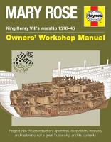 Lavery, Brian - Mary Rose - King Henry VIII's warship 1510-45: Insights into the construction, operation, rescue and restoration of a great Tudor ship and its contents (Owners' Workshop Manual) - 9780857335111 - V9780857335111