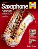 Howard, Stephen - Saxophone Manual - 9780857338402 - V9780857338402