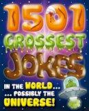 - 1001 Grossest Jokes in the World...Possibly the Universe (Joke Books) - 9780857347169 - KTJ0040728