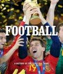 Igloo Books Ltd - Football: The History of the Beautiful Sport (Focus on Midi) - 9780857347718 - 9780857347718