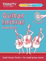 Trinity College London - Small Group Tracks: Initial Track Guitar from 2014 (Music Tracks) - 9780857363480 - V9780857363480