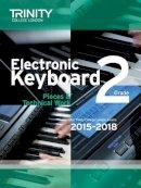 Trinity College Lond - Electronic Keyboard 2015-2018: Grade 2 - 9780857363732 - V9780857363732