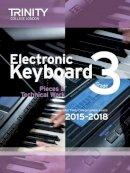 Trinity College Lond - Electronic Keyboard 2015-2018: Grade 3 - 9780857363749 - V9780857363749