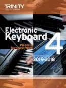 Trinity College Lond - Electronic Keyboard 2015-2018: Grade 4 - 9780857363756 - V9780857363756