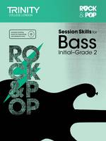 Trinity College London - Session Skills for Bass Initial-Grade 2 - 9780857363978 - V9780857363978