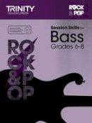 Trinity College London - Session Skills for Bass Grades 6-8 - 9780857363992 - V9780857363992