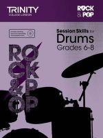 Trinity College London - Session Skills for Drums Grades 6-8 - 9780857364029 - V9780857364029