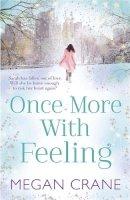 Crane, Megan - Once More With Feeling - 9780857380005 - KRA0011916