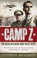 McGinty, Stephen - Camp Z: The Secret Life of Rudolf Hess - 9780857380722 - 9780857380722