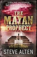Alten, Steve - The Mayan Prophecy. Steve Alten (The Mayan Trilogy) - 9780857381699 - KTK0090570