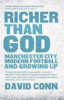 Conn, David - Richer Than God: Manchester City, Modern Football and Growing Up - 9780857384881 - V9780857384881