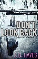 Hayes, S.B. - Dont Look Back - 9780857386816 - V9780857386816