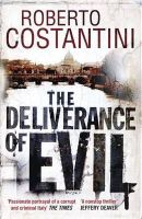 Costantini, Roberto - The Deliverance of Evil (Commissario Balistreri Trilogy) - 9780857389329 - KCG0000036