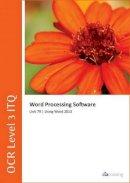 CiA Training Ltd - OCR Level 3 ITQ - Unit 79 - Word Processing Software Using Microsoft Word 2013 - 9780857410788 - V9780857410788