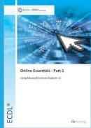 CiA Training Ltd - ECDL Online Essentials Part 1 Using Internet Explorer 11 - 9780857411563 - V9780857411563