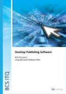 CiA Training Ltd - BCS Level 2 ITQ - Desktop Publishing Software Using Microsoft Publisher 2010 - 9780857411846 - V9780857411846