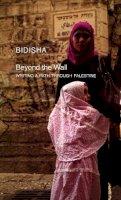 Bidisha - Beyond the Wall - 9780857420398 - V9780857420398